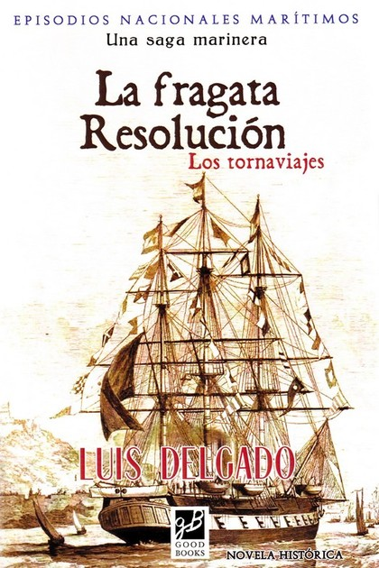 FRAGATA RESOLUCION ,LA. LOS TORNAVIAJES