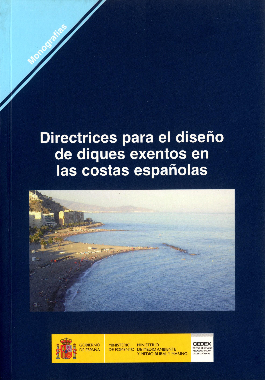 DIRECTRICES PARA EL DISEÑO DE DIQUES EXENTOS EN LAS COSTAS ESPAÑOLAS