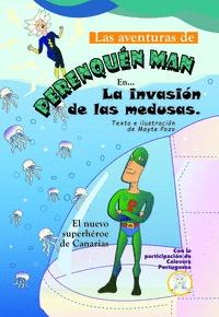 LAS AVENTURAS DE PERENQUÉN MAN. LA INVASIÓN DE LAS MEDUSAS