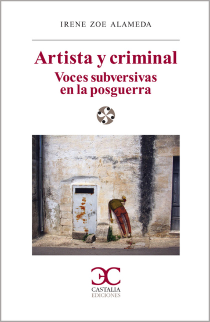 ARTISTA Y CRIMINAL. VOCES SUBVERSIVAS EN LA POSGUERRA
