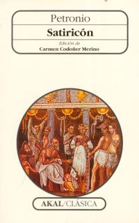 SATIRICON (N.43 AKAL CLASICA.ED.DE CARMEN CODOÑER MERINO)