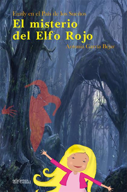 EMILY EN EL PAÍS DE LOS SUEÑOS. EL MISTERIO DEL ELFO ROJO.