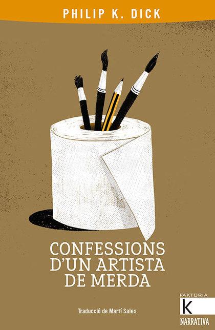 CONFESSIONS D´UN ARTISTA DE MERDA.