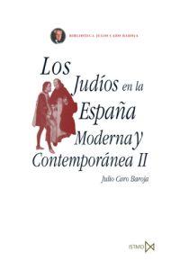 LOS JUDÍOS EN LA ESPAÑA MODERNA Y CONTEMPORÁNEA II.