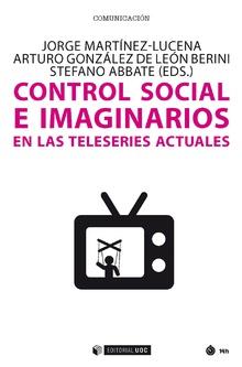 CONTROL SOCIAL E IMAGINARIOS EN TELESERIES ACTUALES.