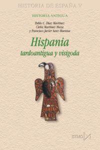 HISPANIA TARDOANTIGUA Y VISIGODA: HISTORIA ANTIGUA