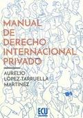 MANUAL DE DERECHO INTERNACIONAL PRIVADO. EDICIÓN AMPLIADA