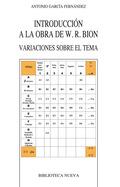 INTRODUCCIÓN A LA OBRA DE W. R. BION : VARIACIONES SOBRE EL TEMA