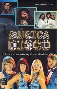 MÚSICA DISCO. HISTORIA, CULTURA, ARTISTAS Y ÁLBUMES FUNDAMENTALES