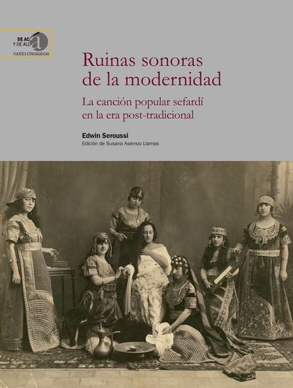 RUINAS SONORAS DE LA MODERNIDAD : LA CANCIÓN POPULAR SEFARDÍ EN LA ERA POST-TRAD.