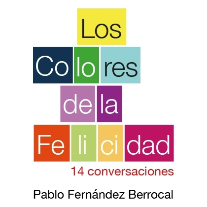 LOS COLORES DE LA FELICIDAD. 14 CONVERSACIONES.