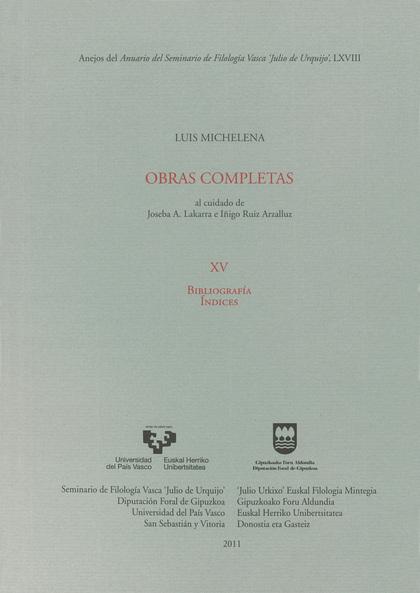 LUIS MICHELENA : OBRAS COMPLETA, BIBLIOGRAFÍA, ÍNDICES