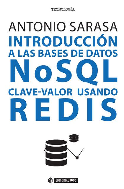 INTRODUCCIÓN A LAS BASES DE DATOS NSQL CLAVE-VALOR USANDO REDIS.