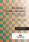 POLÍTICAS Y BIENES SOCIALES : PROCESOS DE VULNERABILIDAD Y EXCLUSIÓN SOCIAL
