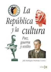 LA REPÚBLICA Y LA CULTURA : PAZ, GUERRA Y EXILIO