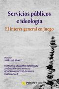 SERVICIOS PÚBLICOS E IDEOLOGIA                                                  EL INTERÉS GENE