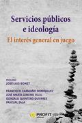 SERVICIOS PÚBLICOS E IDEOLOGIA. EL INTERÉS GENERAL EN JUEGO