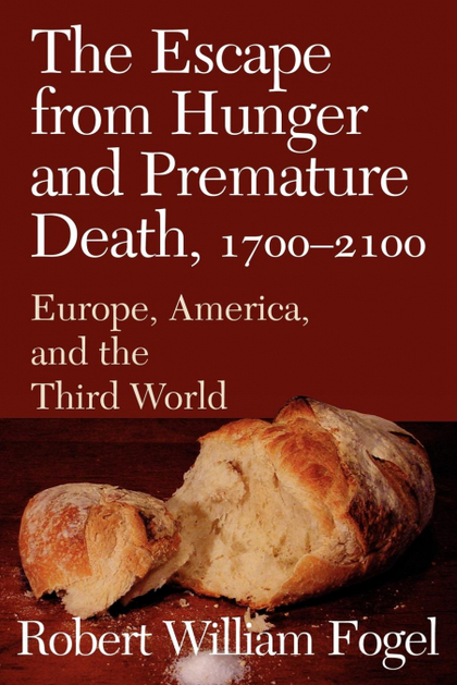 THE ESCAPE FROM HUNGER AND PREMATURE DEATH, 1700 2100. EUROPE, AMERICA, AND THE THIRD WORLD
