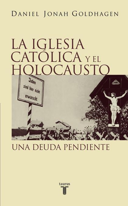 LA IGLESIAS CATÓLICA Y EL HOLOCAUSTO