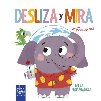DESLIZA Y MIRA. EN LA NATURALEZA.
