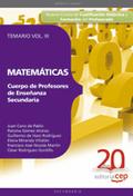 CUERPO DE PROFESORES DE ENSEÑANZA SECUNDARIA. MATEMÁTICAS. TEMARIO VOL. III.