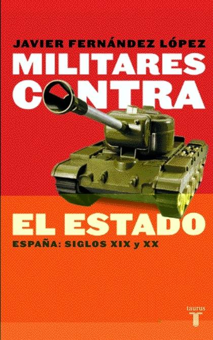 MILITARES CONTRA EL ESTADO ESPAÑA SIGLOS XIX Y XX