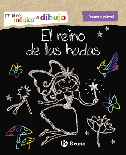 MI LIBRO MÁGICO DE DIBUJO. EL REINO DE LAS HADAS.