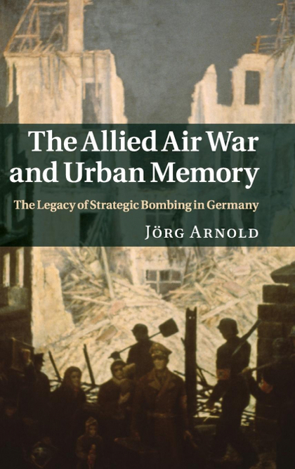 ALLIED AIR WAR AND URBAN MEMORY