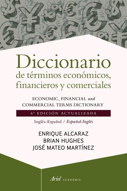 DICCIONARIO DE TÉRMINOS ECONÓMICOS, FINANCIEROS Y COMERCIALES. 6ª EDICIÓN ACTUALIZADA. INGLÉS-E