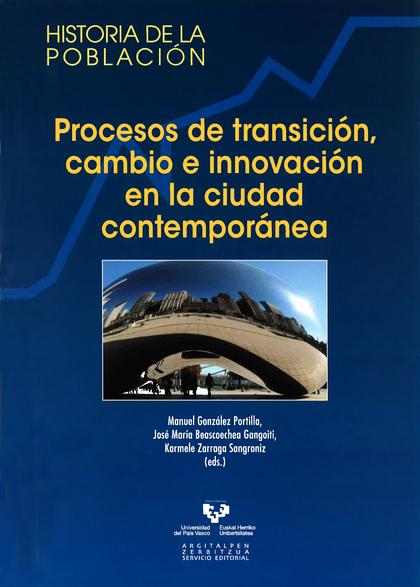 PROCESOS DE TRANSICIÓN, CAMBIO E INNOVACIÓN EN LA CIUDAD CONTEMPORÁNEA
