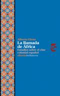 LA LLAMADA DE ÁFRICA. ESTUDIOS SOBRE EL CINE COLONIAL ESPAÑOL