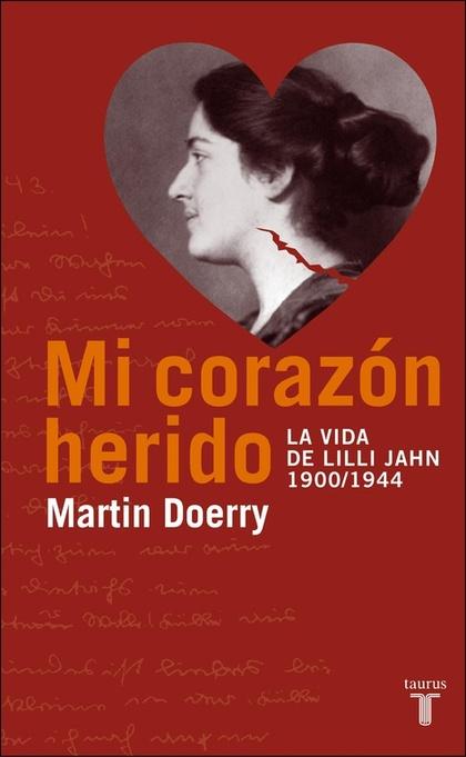 MI CORAZÓN HERIDO LA VIDA DE LILLI JAHN, 1900-1944