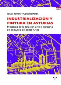 INDUSTRIALIZACIÓN Y PINTURA EN ASTURIAS.