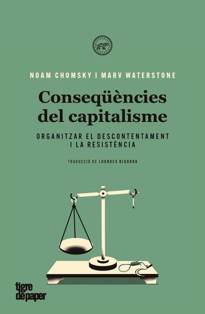 CONSEQÜÈNCIES DEL CAPITALISME. ORGANITZAR EL DESCONTENTAMENT I LA RESISTÈNCIA