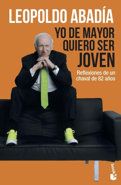 YO DE MAYOR QUIERO SER JOVEN