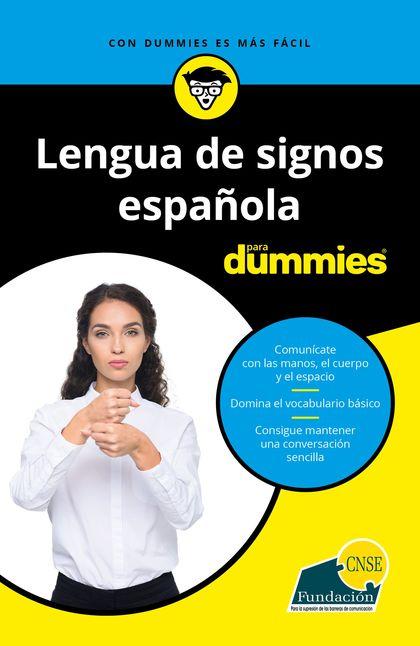 LENGUA DE SIGNOS ESPAÑOLA PARA DUMMIES.