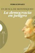 EN BUSCA DE MONTESQUIEU : LA DEMOCRACIA EN PELIGRO