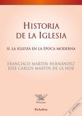 HISTORIA DE LA IGLESIA II : LA IGLESIA EN LA ÉPOCA MODERNA