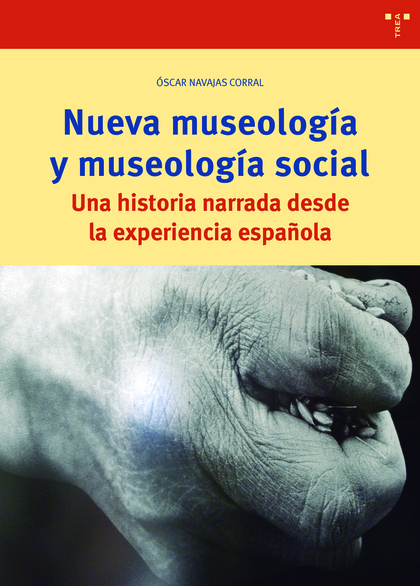NUEVA MUSEOLOGÍA Y MUSEOLOGÍA SOCIAL. UNA HISTORIA NARRADA DESDE LA EXPERIENCIA