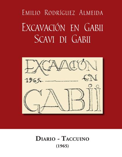 EXCAVACIÓN EN GABII. SCAVI DI GABII. DIARIO-TACCUINO (1965)