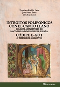 INTROITOS POLIFÓNICOS CON EL CANTO LLANO DEL REAL MONASTERIO DE SANTA MARÍA DE GCÓDICE E-GU 1 (