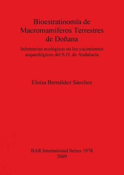 BIOESTRATINOMÍA DE MACROMAMÍFEROS TERRESTRES DE DOÑANA. INFERENCIAS ECOLÓGICAS EN LOS YACIMIENT