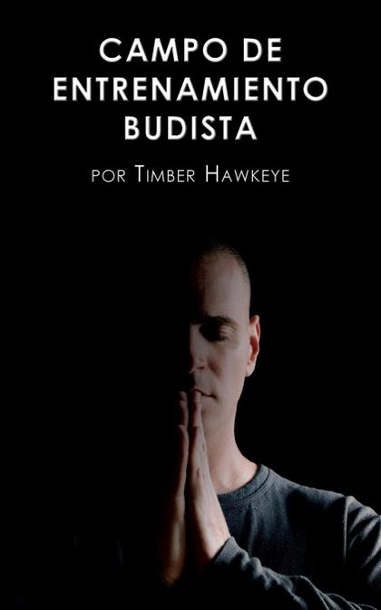 CAMPO DE ENTRENAMIENTO BUDISTA. BUDDHIST BOOT CAMP