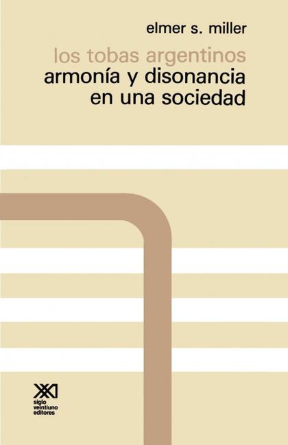 LOS TOBAS ARGENTINOS. ARMONIA Y DISONANCIA EN UNA SOCIEDAD