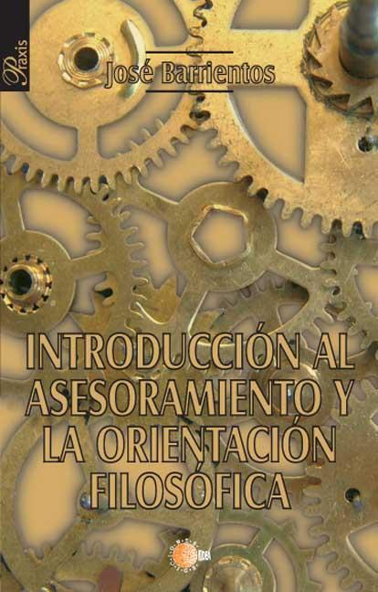 INTRODUCCIÓN AL ASESORAMIENTO Y LA ORIENTACIÓN FILOSÓFICA