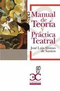 6.MANUAL DE TEORIA Y PRACTICA TEATRAL.(INSTRUMENTA)