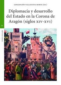 DIPLOMACIA Y DESARROLLO DEL ESTADO EN LA CORONA ARAGÓN (SIGLOS  XIV - XVI )