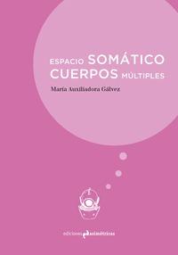 ESPACIO SOMATICO. CUERPOS MULTIPLES.