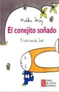 CONEJITO SOÑADO, EL. 5 HISTORIAS DE JOSE