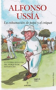 LA EXHUMACIÓN DE PAPÁ Y EL CRÓQUET.